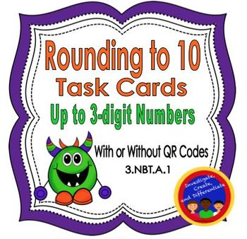 Rounding to 10 Task Cards (up to 3-digit numbers) with and without QR Codes