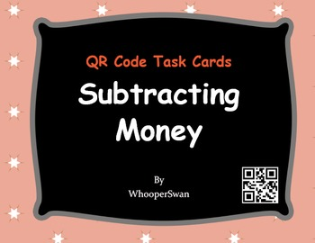 QR Code Task Cards: Subtracting Money