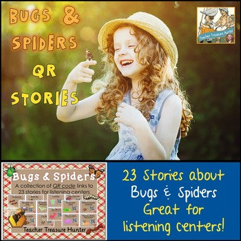 QR Code stories - 23 stories about BUGS and SPIDERS ~ Great for centers!
