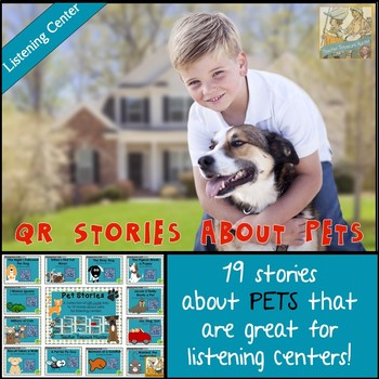 QR Codes - 19 stories about PETS  *Great for Listening Centers K-2