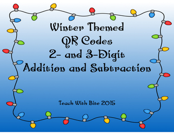 QR Codes 2- and 3-Digit Addition and Subtraction-Winter Theme