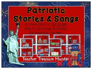 QR Codes *22 Patriotic Stories &Songs *Memorial *4th July *Listening Centers K-2