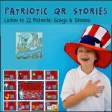 QR Codes *22 Patriotic Stories &Songs *Memorial *4th July *Listening Centers K-2
