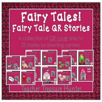 QR Codes - 23 FAIRY TALE stories *Great for Listening Centers K-2