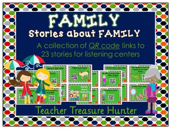 QR Codes - 23 stories ~ FAMILY theme ~ listening centers Daily 5