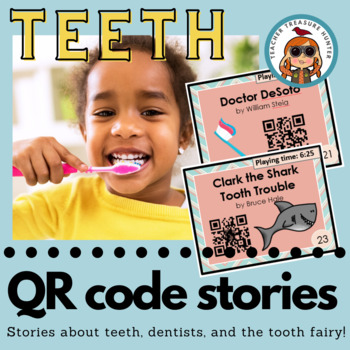 QR Codes - 23 stories ~ TEETH & Dental health theme ~ listening centers Daily 5