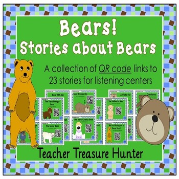 QR Codes - 23 stories about bears *Great for Listening Centers K-2