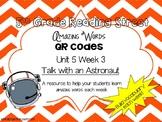 5th grade Reading Street: Unit 5 week 3 Talk with an Astronaut: QR Codes