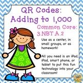 Adding to 1,000 - QR Codes - Common Core:  3.NBT.A.2