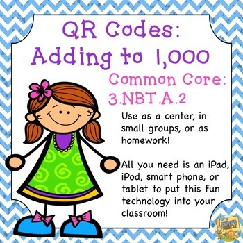 Adding to 1,000 - QR Codes - Common Core:  3.NBT.A.2