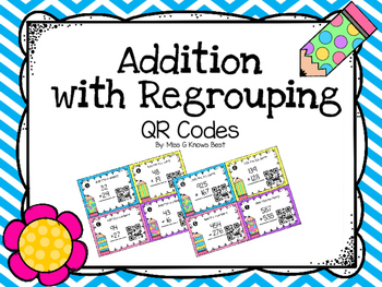 QR Codes: Addition with Regrouping 2 and 3 digit numbers