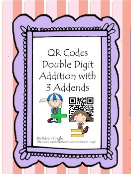 QR Codes:  Double Digit Addition with 3 Addends