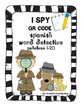 QR Codes : I Spy QR Codes Spanish Word Detective palabras 1-20