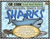 QR Codes Listening Centers: SHARKS! 4 Read Aloud Books
