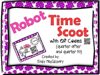 QR Codes: Robot Time Scoot (Valentine Theme) :15 and :45