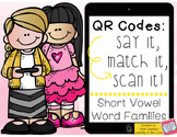QR Codes: Say It, Match It, Scan It- Short Vowel Word Families Literacy Center