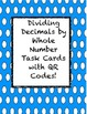 QR Codes Task Cards- Multiplying $ Dividing Decimals by a