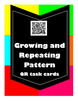 QR: Growing and Repeating Patterns Task Cards