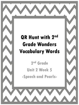 QR Hunt: 2nd Grade Reading Wonders Vocabulary Unit 2 Week 5