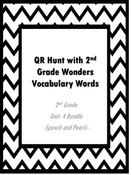 QR Hunt: 2nd Grade Reading Wonders Vocabulary Unit 4 Bundle