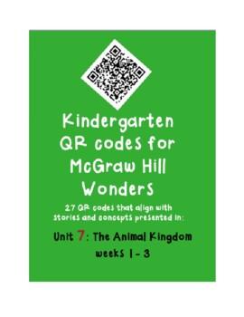 QR codes for McGraw Hill Wonders K: Unit 7: The Animal Kingdom weeks 1-3