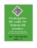 QR codes for McGraw Hill Wonders Kindergarten: Unit 1: Take a New Step weeks 1-3