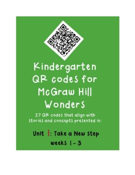 QR codes for McGraw Hill Wonders Kindergarten: Unit 1: Take a New Step weeks 1-3