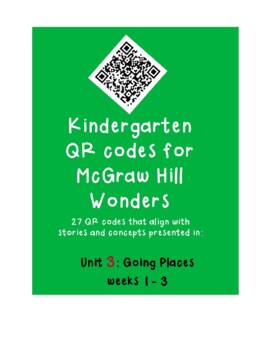 QR codes for McGraw Hill Wonders Kindergarten: Unit 3: Going Places weeks 1-3