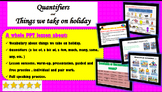 QUANTIFIERS AND VOCABULARY ABOUT THINGS WE TAKE ON HOLIDAY
