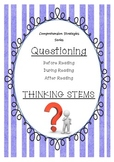 QUESTIONING Thinking Stems Posters - Before, During, After