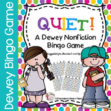 QUIET!  A Dewey Nonfiction Bingo Game