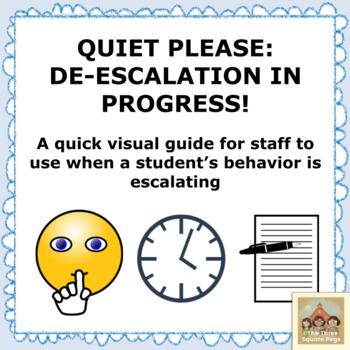 QUIET PLEASE: DE-ESCALATION IN PROGRESS!
