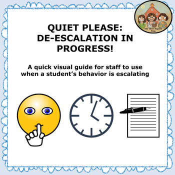 QUIET PLEASE: DE-ESCALATION IN PROGRESS!