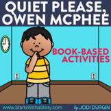 QUIET PLEASE, OWEN MCPHEE Activities and Read Aloud Lessons
