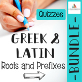 QUIZ BUNDLE Parts 1-4: Greek & Latin Root Words and Prefixes