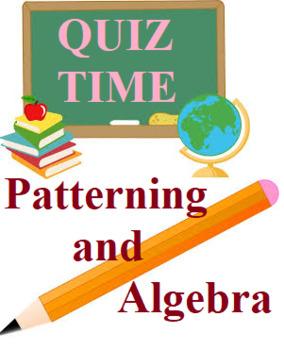 QUIZ- Grade 8 Patterning and Algebra