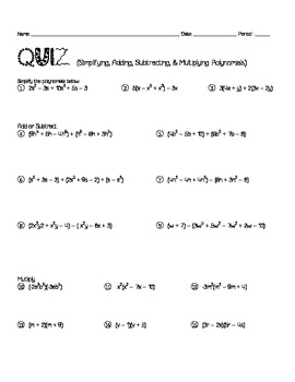 QUIZ (Simplifying, Adding, Subtracting, & Multiplying Poly