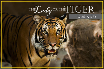 "QUIZ ""The Lady, or the Tiger?"" by Frank Stockton"
