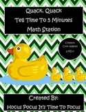 Quack, Quack Tell Time To 5 Minutes Math Station 2.MD7 2nd