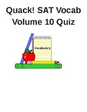 Quack! SAT Vocab Volume 10 Quiz