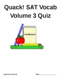 Quack! SAT Vocab Volume 3 Quiz