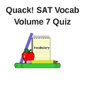 Quack! SAT Vocab Volume 7 Quiz
