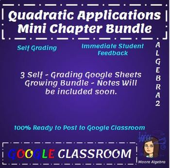 Quadratic Applications- Mini Chapter Bundle - Google Classroom Ready