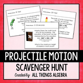 Quadratic Equation Applications (Projectile Motion) Scavenger Hunt