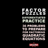 Quadratic Equations: 36 Factor Puzzles to Prep Your Students