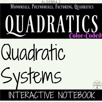 Quadratic systems Color Coded Interactive Notebook Algebra 2 Unit 4