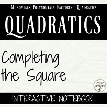 Completing the Square Interactive Notebook Foldable Notes and Activity