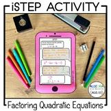 Quadratic Equations   Factoring Activity   iStep
