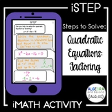 Quadratic Equations: Factoring Activity - iStep