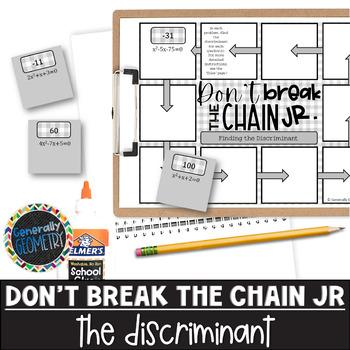 Quadratic Equations: Finding the Discriminant Don't Break the Chain Jr; Algebra